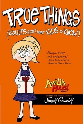Amelia Rules! Volume 6: True Things Adults Don't Want Kids to Know