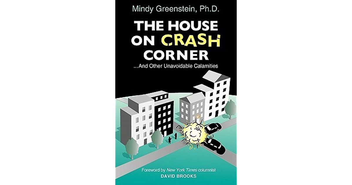The House On Crash Corner D Other Unavoidable Calamities By