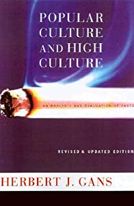 Popular Culture and High Culture: An Analysis and Evaluation Of Taste