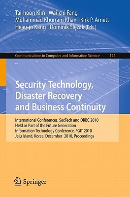 Security Technology, Disaster Recovery And Business Continuity: International Conferences, Sec Tech And Drbc 2010, Held As Part Of The Future Generation ... In Computer And Information Science)