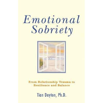 emotional sobriety from relationship trauma to resilience