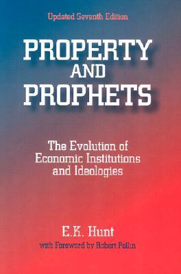 Property and Prophets The Evolution of Economic Institutions and Ideologies, 7th Edition