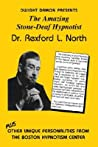 The Amazing Stone-Deaf Hypnotist - Dr. Rexford L. North by Dwight  F. Damon