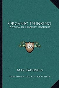 Organic Thinking: A Study in Rabbinic Thought