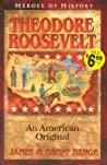 Theodore Roosevelt an American Original