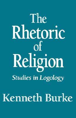 The Rhetoric of Religion: Studies in Logology