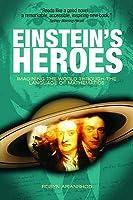 Einstein's Heroes: Imagining The World Through The Language Of Mathematics
