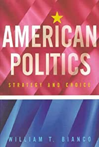 American Politics: Strategy and Choice
