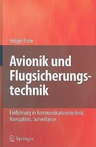 Avionik Und Flugsicherungstechnik: Einführung In Kommunikationstechnik, Navigation, Surveillance