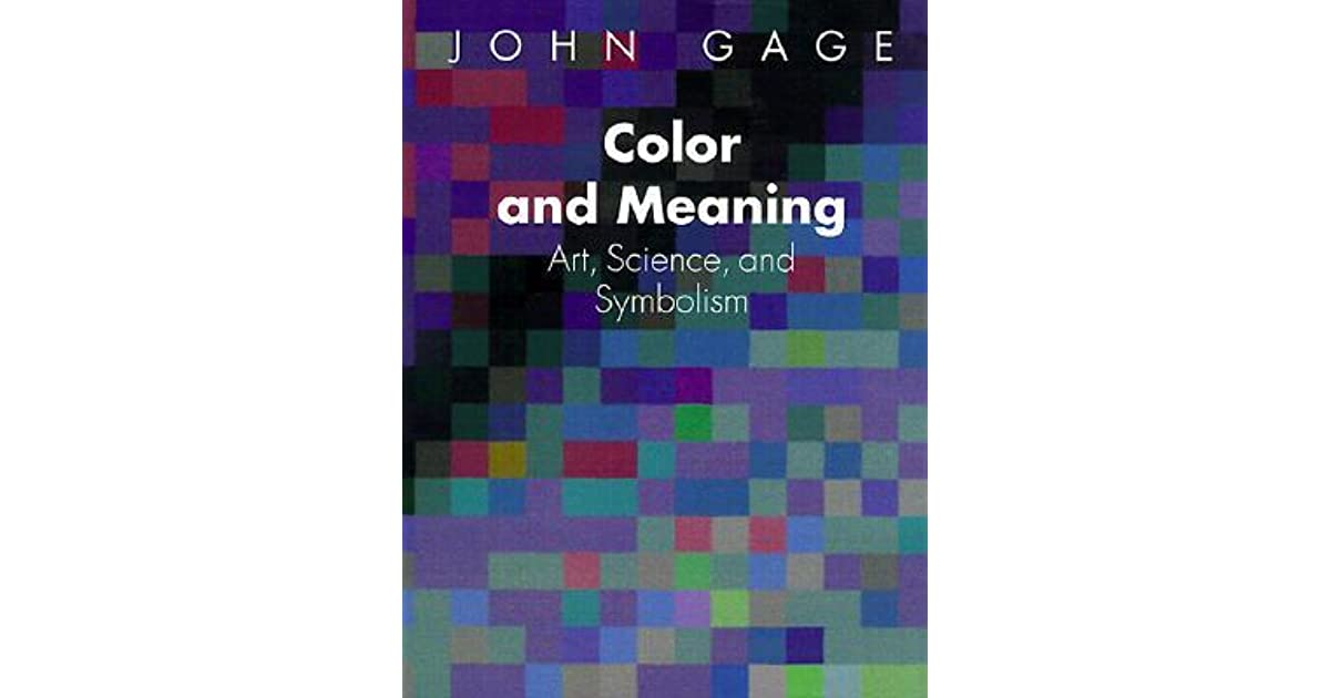 Color And Meaning Art Science And Symbolism By John Gage