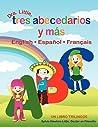 Dra. Little, Tres Abecedarios Y Mas, English Espanol Francais