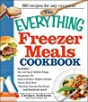 The Everything Freezer Meals Cookbook