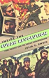Inside the Cuban Revolution: Fidel Castro and the Urban Underground