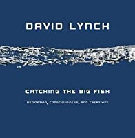 Catching the Big Fish: Meditation, Consciousness, and Creativity