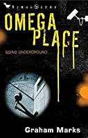 Omega Place: Going Underground