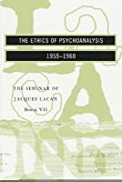 The Ethics of Psychoanalysis 1959-1960 (Seminar of Jacques Lacan)