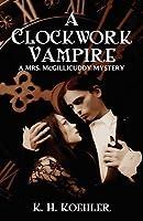 A Clockwork Vampire: A Mrs. McGillicuddy Mystery