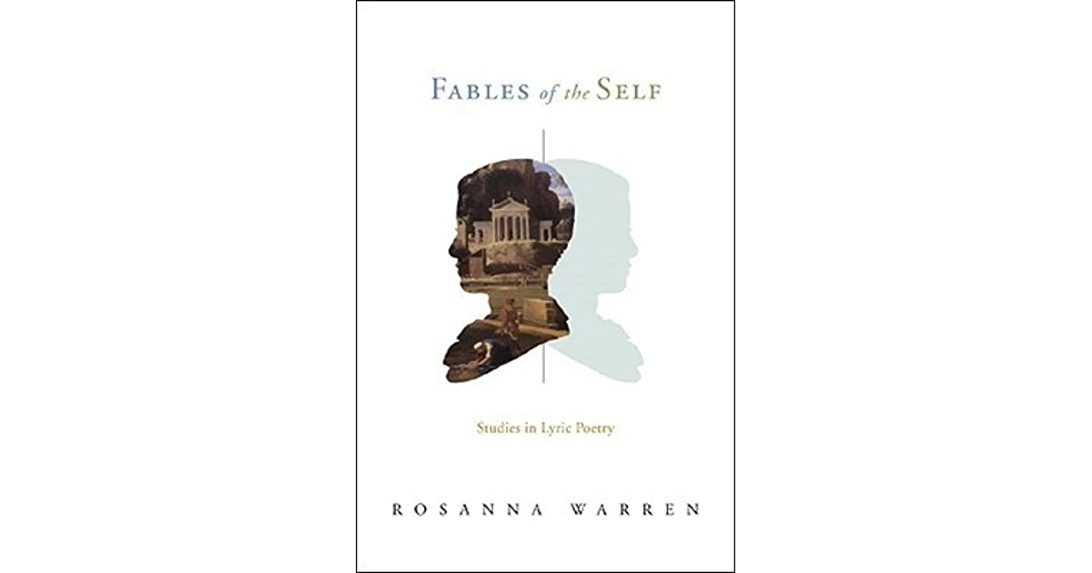 Fables of the Self: Studies in Lyric Poetry by Rosanna Warren