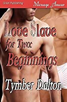 Beginnings (Love Slave for Two #0.5)