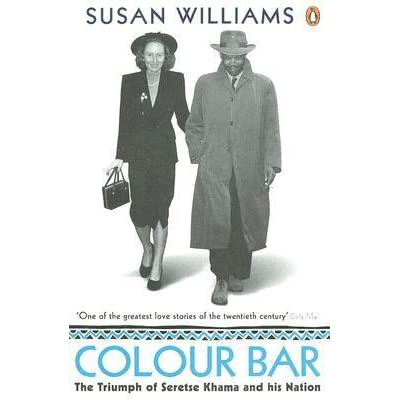 Colour Bar: The Triumph of Seretse Khama and His Nation by