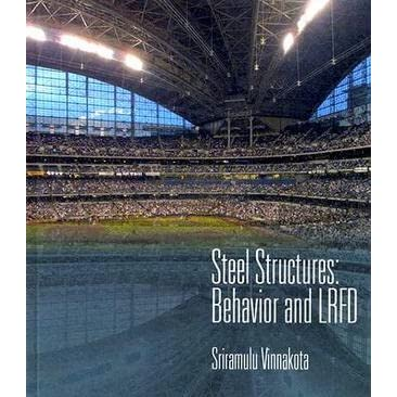 steel structures behavior and lrfd by sriramulu vinnakota rh goodreads com Engineering Solutions Manual Principles of Manufacturing Processes Metal Solutions Manual
