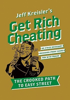 Get-Rich-Cheating-The-Crooked-Path-to-Easy-Street