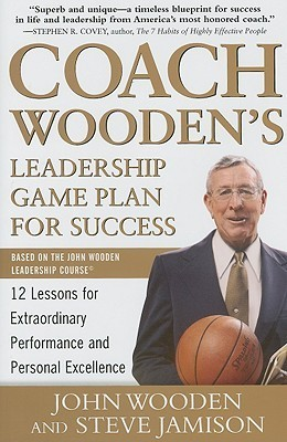 Coach-Wooden-s-Leadership-Game-Plan-for-Success-12-Lessons-for-Extraordinary-Performance-and-Personal-Excellence