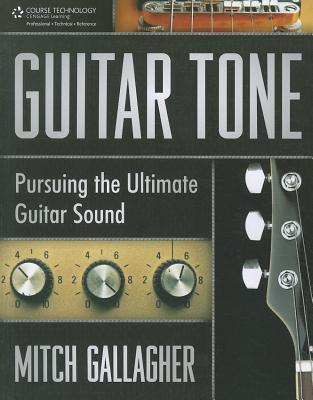 Guitar Tone Pursuing the Ultimate Guitar Sound