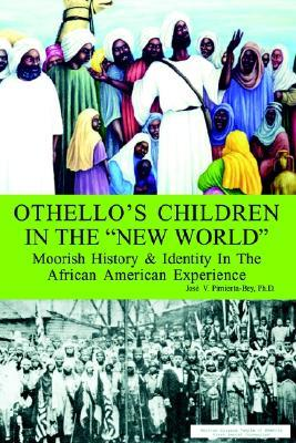 Othello's Children in the New World: Moorish History and Identity in the African American Experience