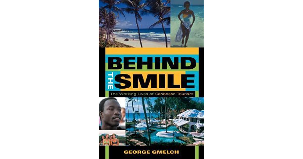 Behind the Smile The Working Lives of Caribbean Tourism