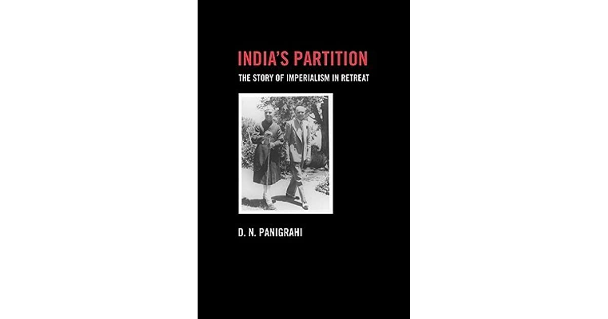 Indias Partition: The Story of Imperialism in Retreat (British and Foreign and Colonial Policy)