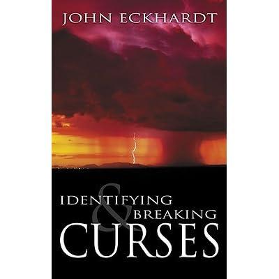 Identifying and breaking curses john eckhardt