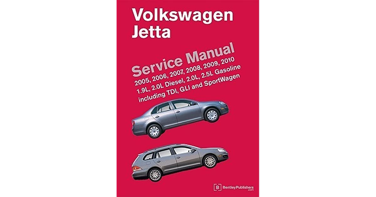 Volkswagen jetta service manual 2005 2006 2007 2008 2009 2010 volkswagen jetta service manual 2005 2006 2007 2008 2009 2010 19l 20l diesel 20l 25l gasoline including tdi gli and sportwagen by bentley fandeluxe