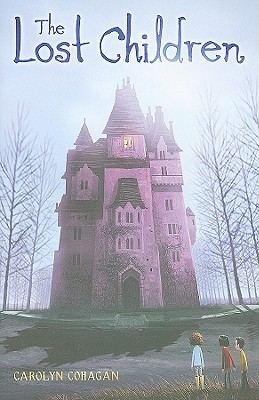 Book cover of the Lost Children by Carolyn Cohagan shows a pale blue sky behind a purple castle. There are skinny leafless trees around the castle and three children standing in front of it.