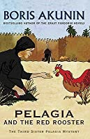 Pelagia and the Red Rooster (Sister Pelagia Mysteries, #3)