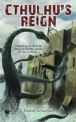 Cthulhu's Reign by Darrell Schweitzer