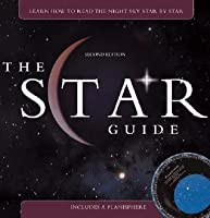 The Star Guide: Learn How to Read the Night Sky Star by Star