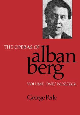 The Operas of Alban Berg, Volume I: Wozzeck