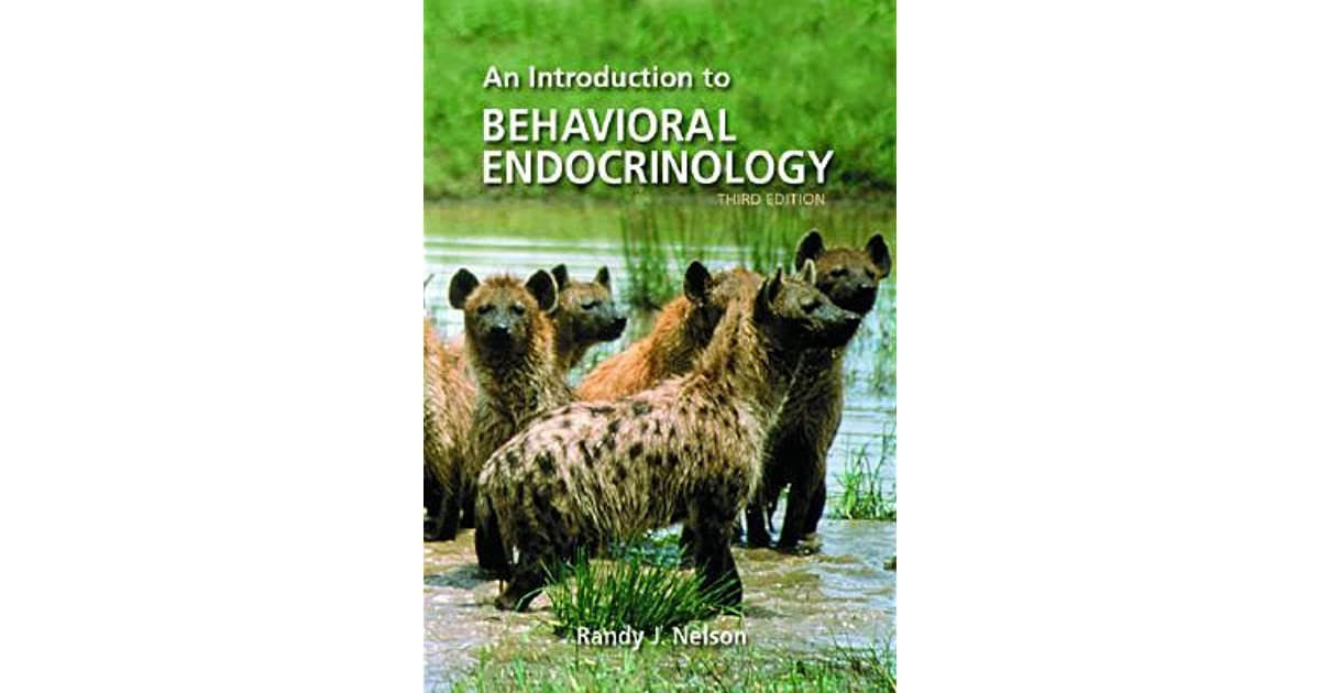An Introduction To Behavioral Endocrinology By Randy J Nelson