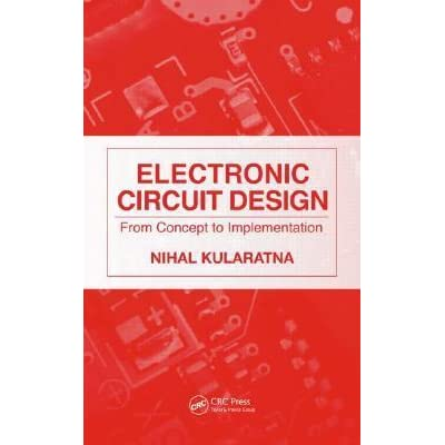 electronic circuit design from concept to implementation by nihalelectronic circuit design from concept to implementation by nihal kularatna