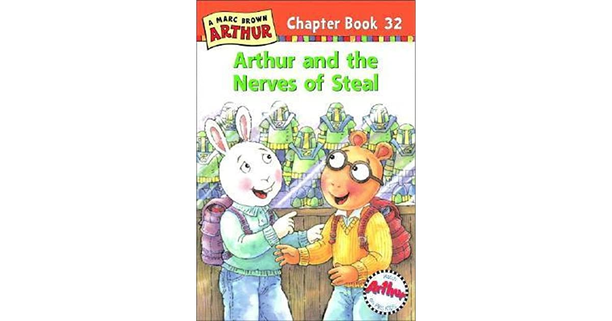 Arthur And The Nerves Of Steal By Marc Brown