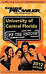 University of Central Florida 2012: Off the Record