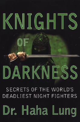 Knights Of Darkness: Secrets of the World's Deadliest Night Fighters