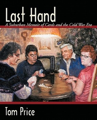 Last Hand: A Suburban Memoir of Cards and the Cold War Era