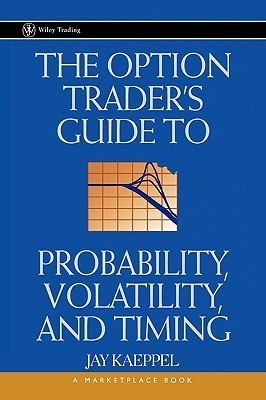 The Option Trader s Guide To Probability  Volatility And Timing (2002)