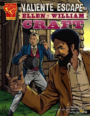 El Valiente Escape de Ellen Y William Craft