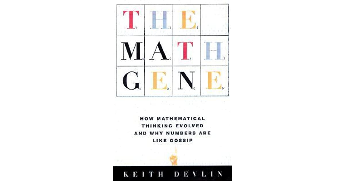 The Math Gene How Mathematical Thinking Evolved And Why Numbers Are
