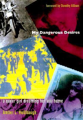 My Dangerous Desires: A Queer Girl Dreaming Her Way Home