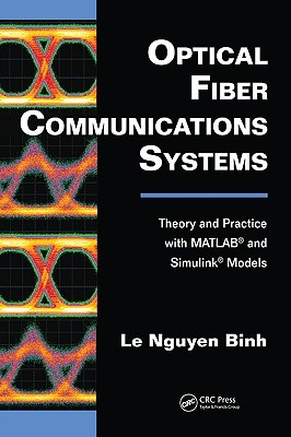 Optical Fiber Communications Systems: Theory And Practice