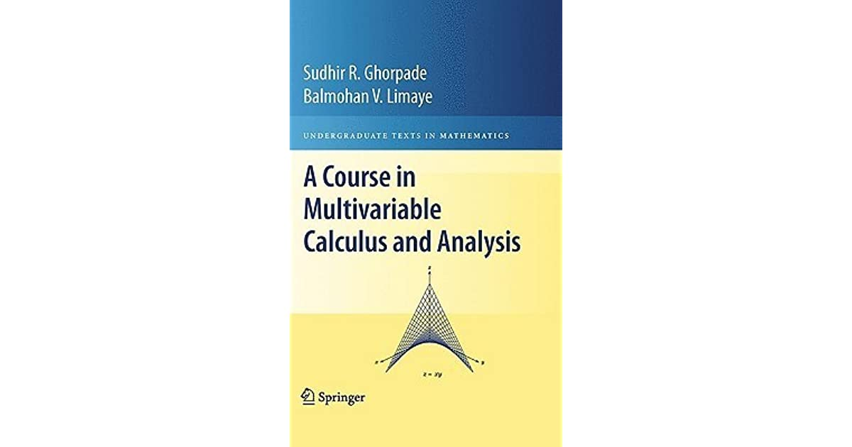 A Course in Multivariable Calculus and Analysis by Sudhir R  Ghorpade
